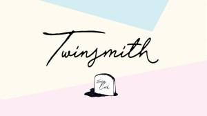 Twinsmith - Hug Me